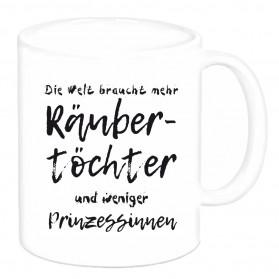 """Tasse """"Die Welt braucht mehr Räubertöchter..."""""""